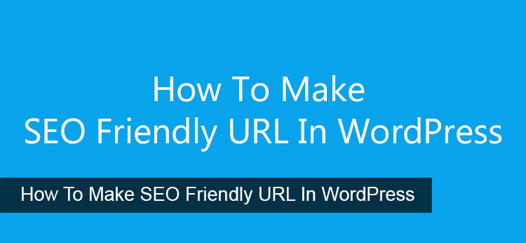 How To Make SEO Friendly URL In WordPress
