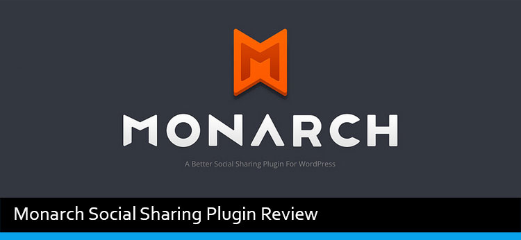 Monarch Social Sharing Plugin Review