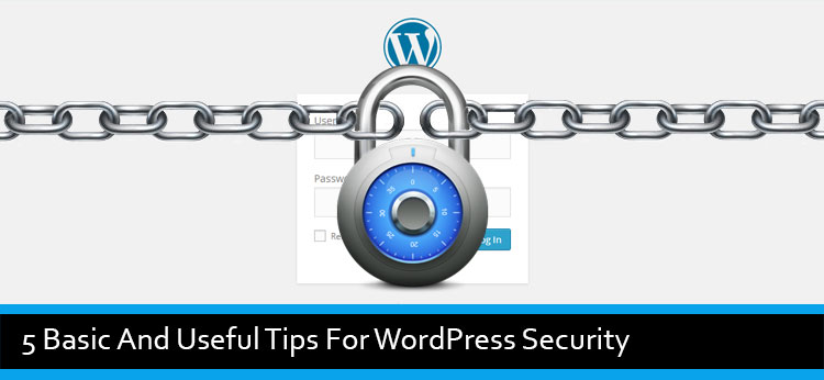 5 Basic And Useful Tips For WordPress Security