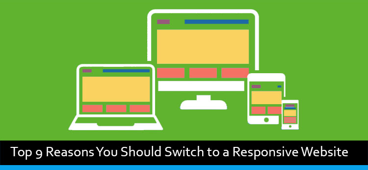 Top 9 Reasons You Should Switch to a Responsive Website