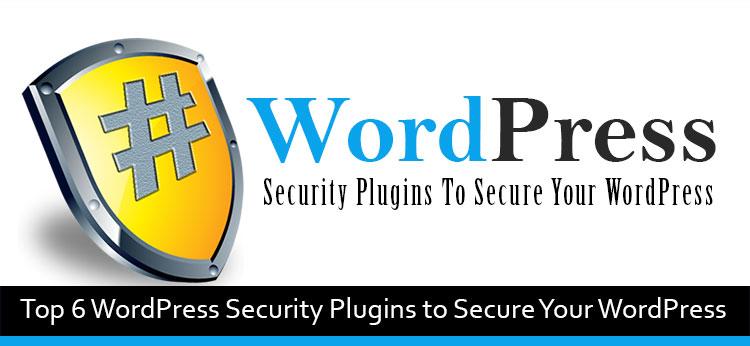 6 Best WordPress Security Plugins Of 2019