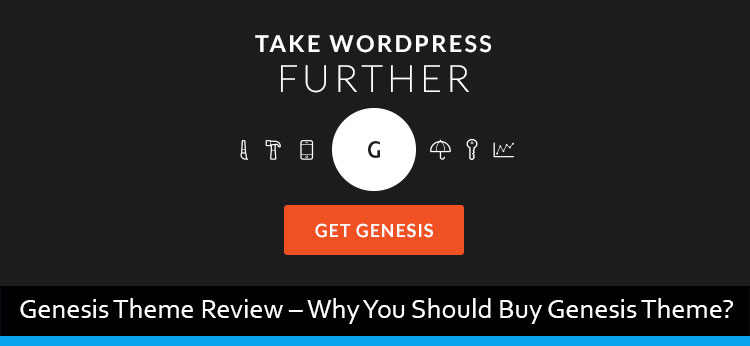 Genesis Theme Review: Why You Should Buy Genesis Theme?