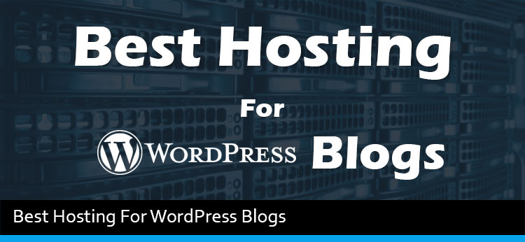 6 Best Hosting For WordPress Of 2017