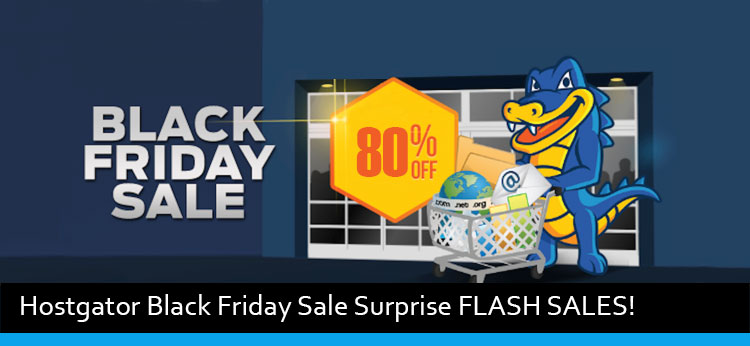 Hostgator Black Friday Surprise FLASH SALES!