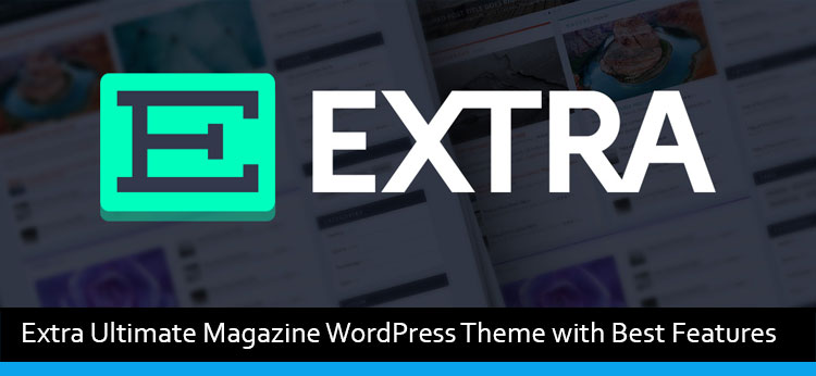 Extra Ultimate Magazine WordPress Theme with Best Features – Powered By Divi Builder