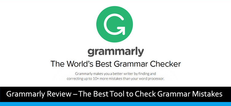Grammarly Review – The Best Tool to Check Grammar Mistakes