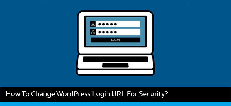 How To Change WordPress Login URL For Security?