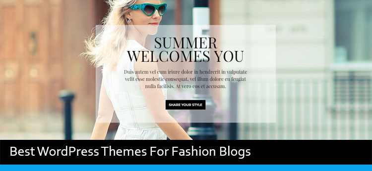 15 Best WordPress Themes For Fashion Blog Of 2019