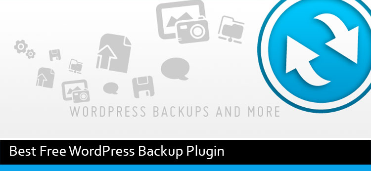 3 Free Best WordPress Backup Plugins Of 2019