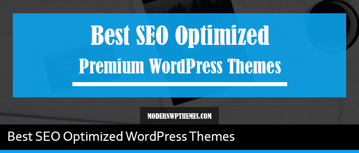 Top 10 Best SEO Optimized WordPress Themes Of 2019