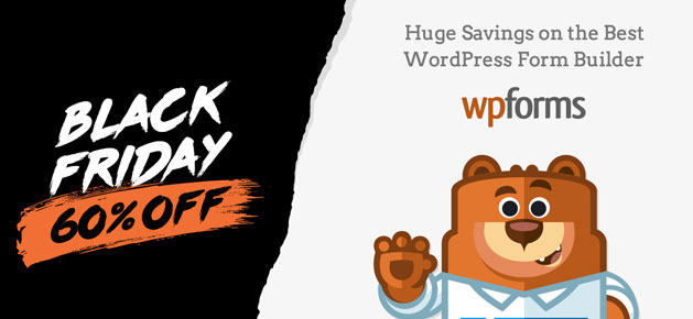 WPForms Black Friday And Cyber Monday Deals For Bloggers